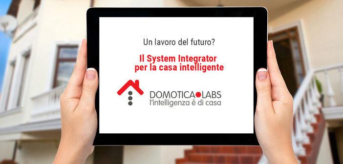 """Un lavoro del futuro? Il system integrator per la """"casa intelligente"""""""